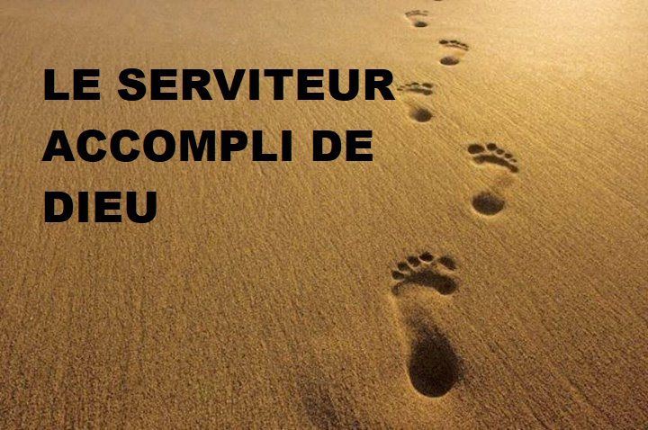 Le serviteur accompli de Jesus