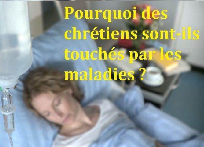 Pourquoi des chrétiens sont-ils touchés par les maladies?