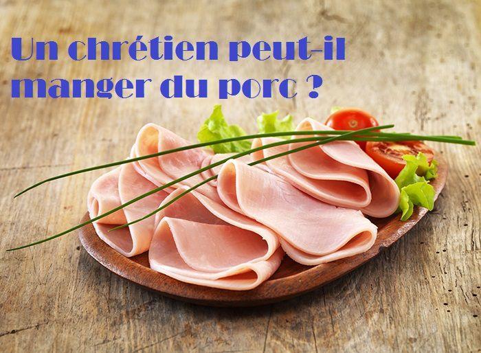 Un chrétien peut-il manger du porc ?